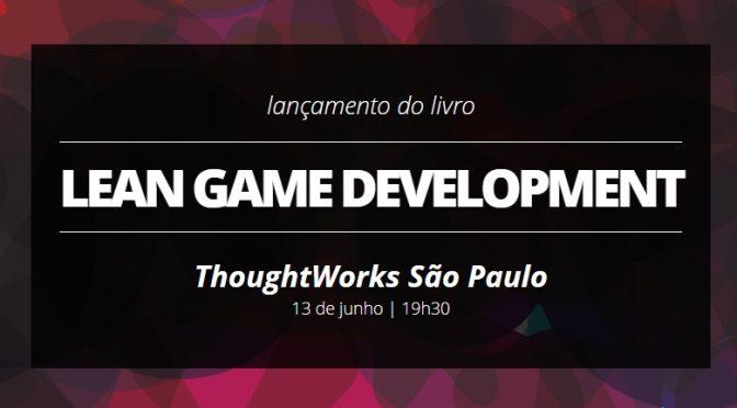 Livro Lean Game Development explora táticas para um desenvolvimento de jogos sem desperdício de tempo e recursos