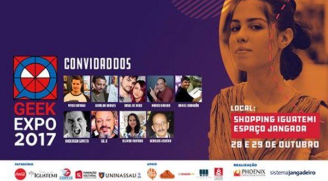Geek Expo 2017 promete sacudir o público nerd e geek com muitas atrações no Ceará