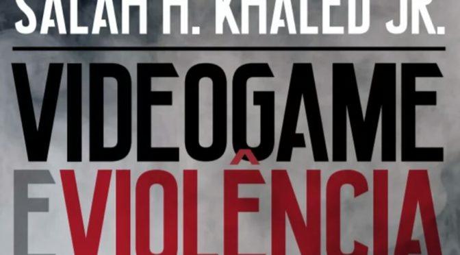 Novo livro de Salah Khaled analisa a relação entre os videogames e a violência