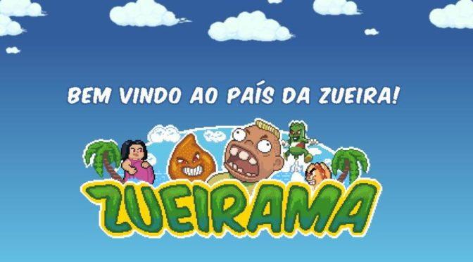 NÃO é Cilada, Bicho. Vem ver o Zueirama, o game mais zueiro do Brasil