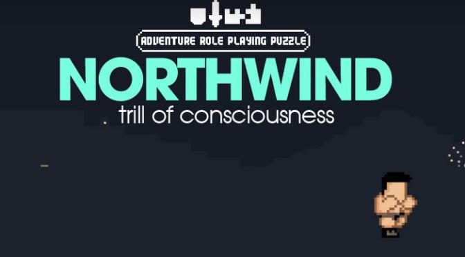 Conheça o jogo indie North Wind: Trill of Consciouness