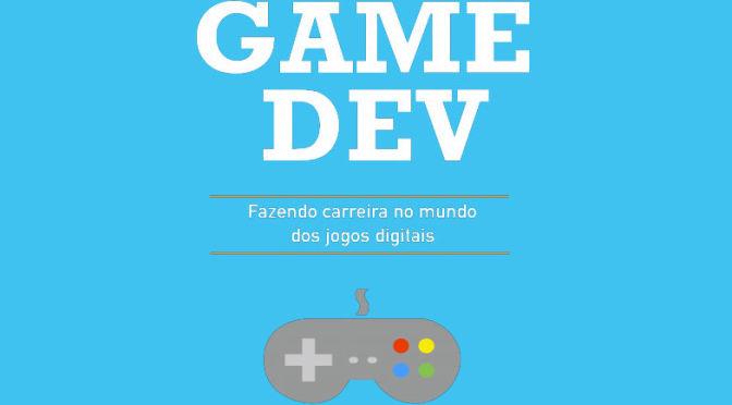 Gamedev: livro digital esclarece dúvidas sobre desenvolvimento de games