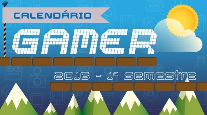 Confira o Calendário Gamer 2016