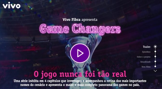 "Vivo lança ""Game Changers"", websérie documental sobre a indústria de games no Brasil"