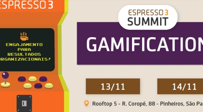 Espresso3 Summit Gamification – Especialista mostra como gamificação facilita processo de aprendizagem corporativa