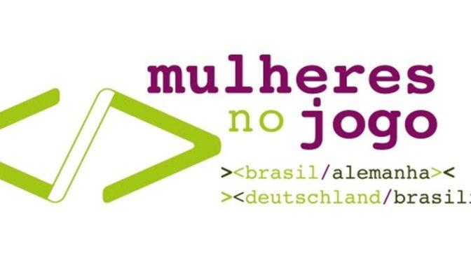 Mulheres no Jogo – Projeto promove intercâmbio entre desenvolvedoras do Brasil e Alemanha