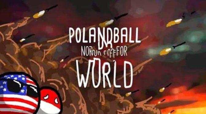 Polandball: aprenda a resolver os problemas do mundo com o doce punho da justiça armamentista nesse jogo para mobile