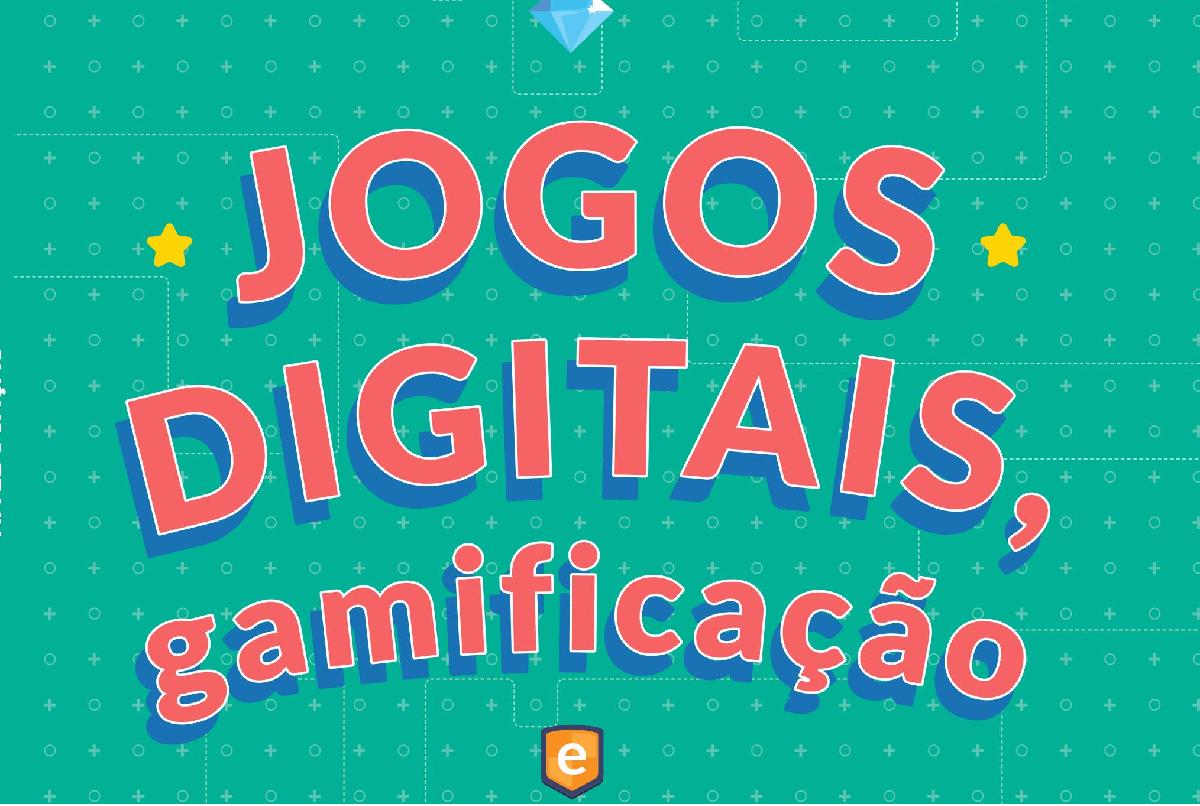 Jogos Digitais, Gamificação e Autoria de Jogos na Educação – Livro sobre educação aborda de maneira prática abordagens diversas sobre o jogo na aprendizagem
