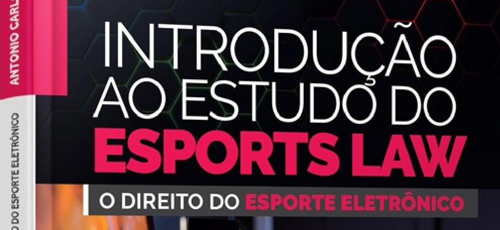 Esports Law – Livro aborda questões jurídicas práticas do esporte eletrônico